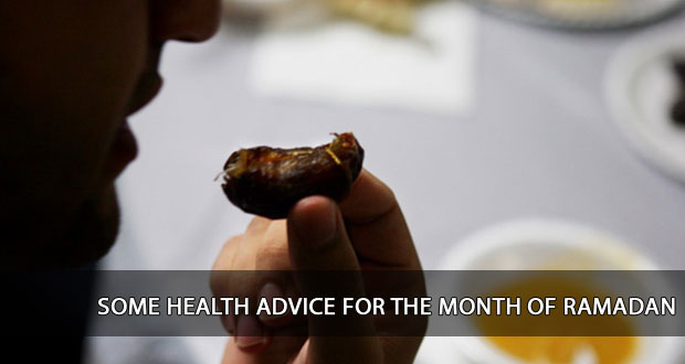Some Health Advice for the Month of Ramadan
