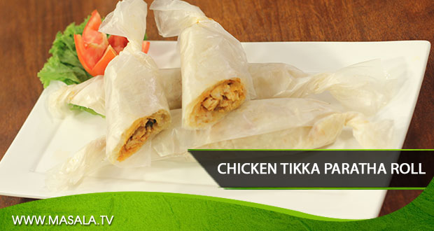 Chicken Tikka Paratha Roll By Shireen Anwar