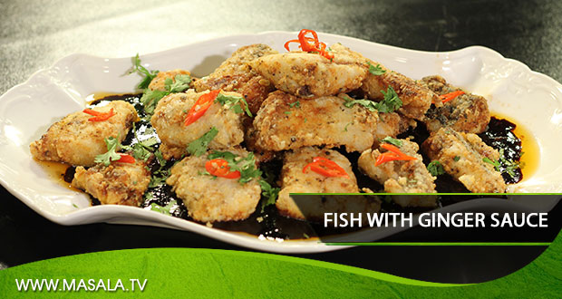 Fish with Ginger Sauce By Rida Aftab's