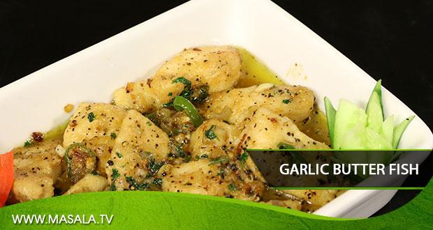 Garlic Butter Fish By Shireen Anwar