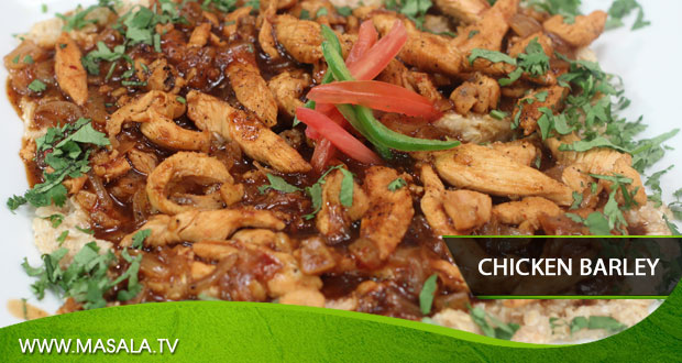 Chicken Barley by Chef Gulzar
