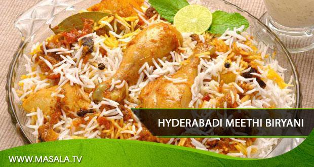 Hyderabadi Chicken Meethi Biryani