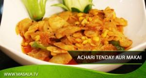 Achari Teenday Aur Makai