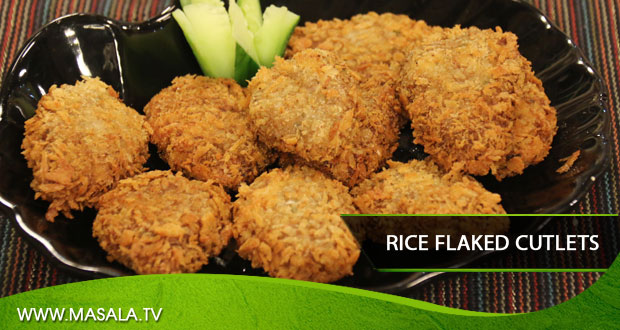 Rice Flaked Cutlets by Shireen Anwar