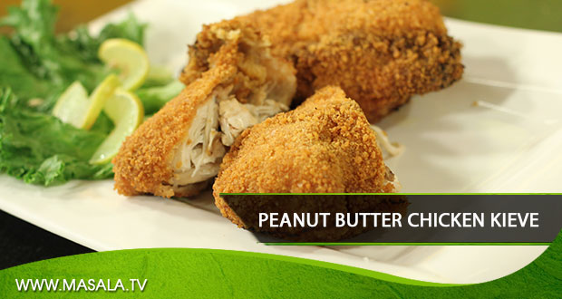Peanut Butter Chicken Kieve By Zubaida Tariq