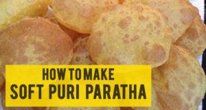 How to make soft  Puri Paratha