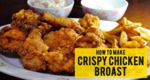 How To Make Crispy Chicken Broast