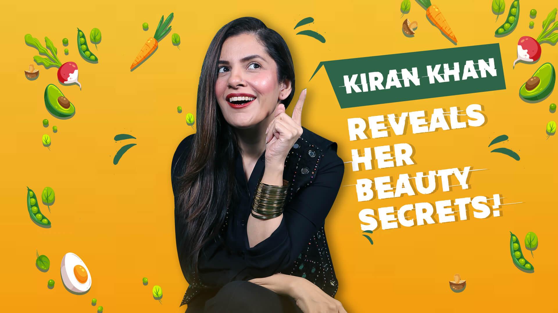 Kiran Khan reveals her beauty secrets