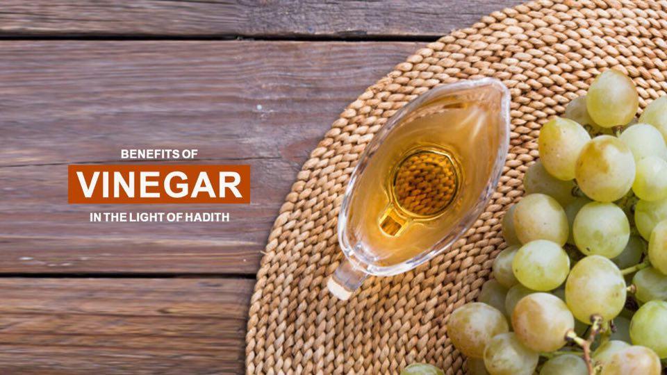 Benefits of Vinegar in the light of Hadith