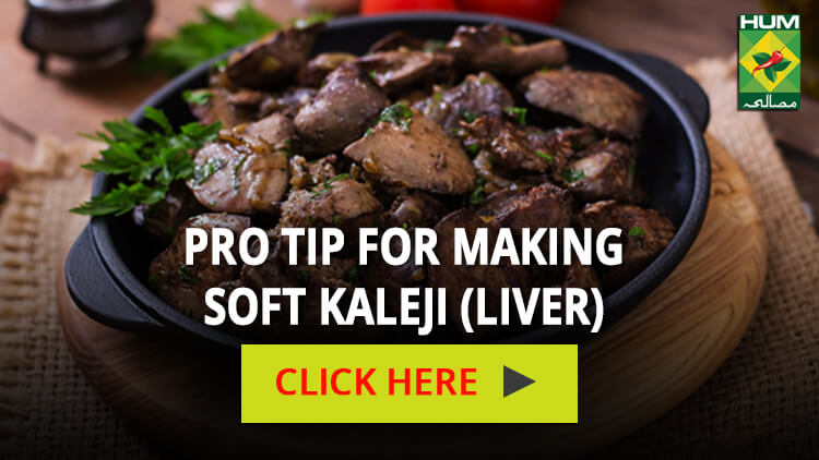 Pro Tip for making soft kaleji