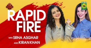 Rapid Fire with Srha Asghar & Kiran Khan