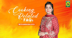 Cooking Related FAQs With Abida Baloch